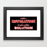 It Takes A Revolution To… Framed Art Print