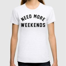NEED MORE WEEKENDS Womens Fitted Tee Ash Grey SMALL