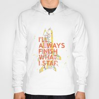 I'LL ALWAYS FINISH WHAT I STAR... Hoody