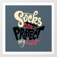 Socks Don't Protect My H… Art Print