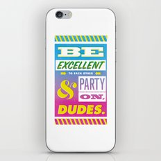 Be Excellent to Each Other And Party On Dudes iPhone & iPod Skin