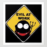 Evil At Work Art Print