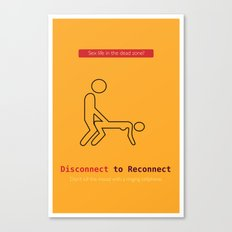 Disconnect to Reconnect Canvas Print