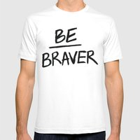 Be Braver Mens Fitted Tee White SMALL