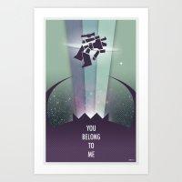 You belong to me! Art Print