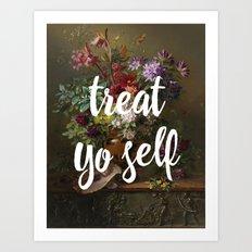 treat yo self Art Print
