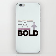 Don`t call me fat iPhone & iPod Skin