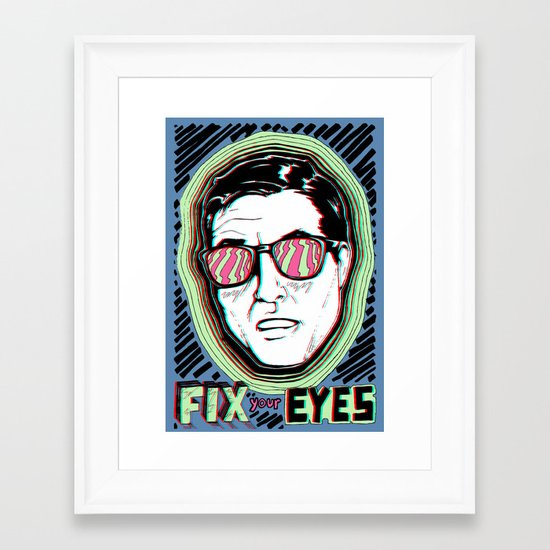 Fix Your Eyes! Framed Art Print