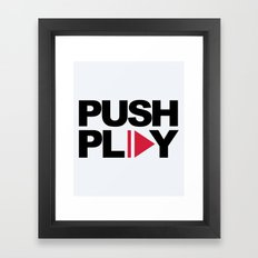 Push Play Music Quote Framed Art Print