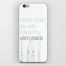 Wherever my heart may wander. iPhone & iPod Skin