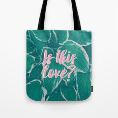 Is This Love? Tote Bag