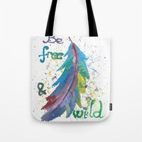 Be Free Be Wild Tote Bag