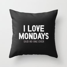 Mondays Throw Pillow