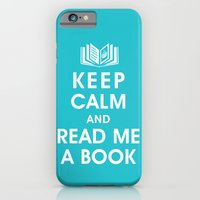 Keep Calm and Read Me A Book iPhone 6 Slim Case