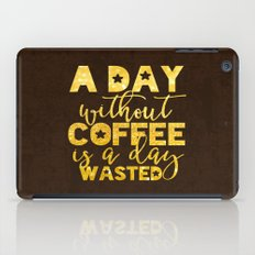 A Day Without Coffee Is … iPad Case