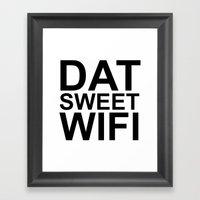 Dat Sweet Wifi Framed Art Print