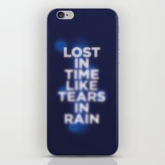 Lost in time like tears in rain iPhone & iPod Skin