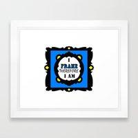 I Frame.... Framed Art Print