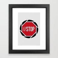 F/STOP SIGN Framed Art Print