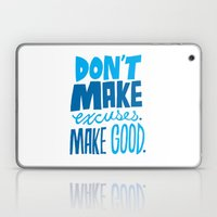 Don't Make Excuses. Make Good. Laptop & iPad Skin