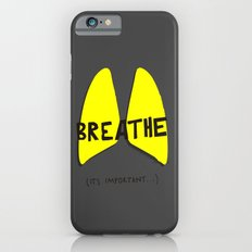 Breathe. A PSA for stressed creatives. iPhone 6s Slim Case