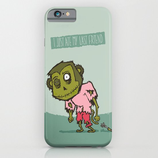 I Just Ate My Last Friend iPhone & iPod Case