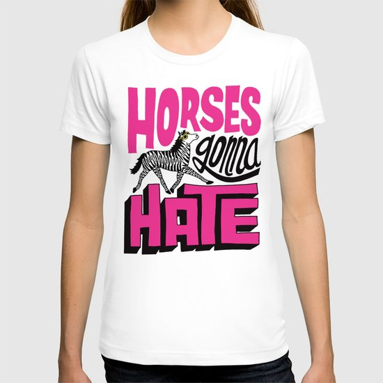 Horses Gonna Hate T-shirt