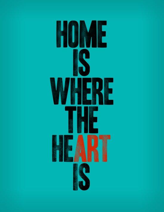 HOME IS WHERE THE HE(ART) IS Art Print