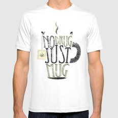 NO DRUG, JUST MUG Mens Fitted Tee SMALL White