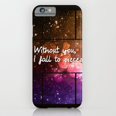 Without you I fall to pieces iPhone 6s Slim Case