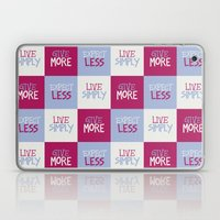 Live Simply, Give More, … Laptop & iPad Skin