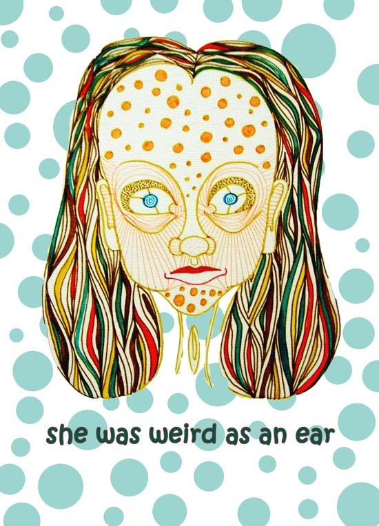 she was weird as an ear Art Print