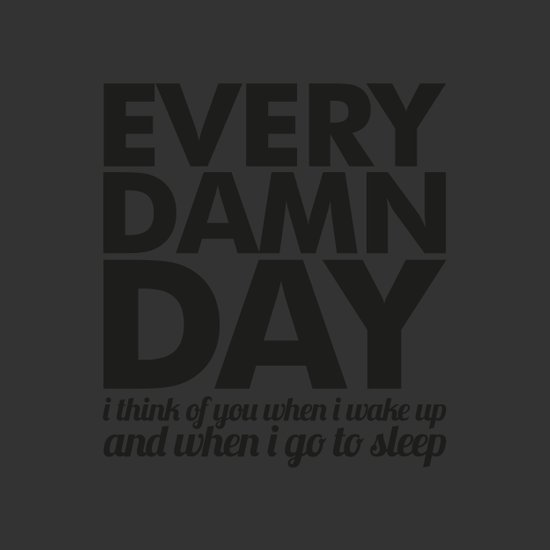 Every damn day Art Print