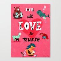 We All Love To Nurse Canvas Print