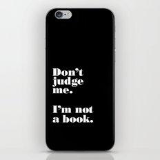 Don't Judge Me. iPhone & iPod Skin