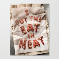I Put The Eat In Meat Canvas Print