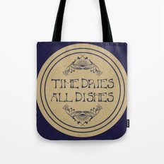 Time Dries All Dishes Tote Bag