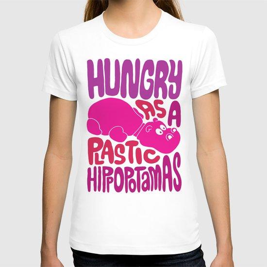 Hungry as Plastic Hippopotamus  T-shirt
