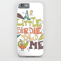 A Little Birdie Told Me iPhone 6 Slim Case