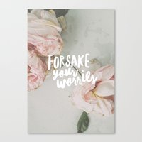 Forsake Your Worries Canvas Print