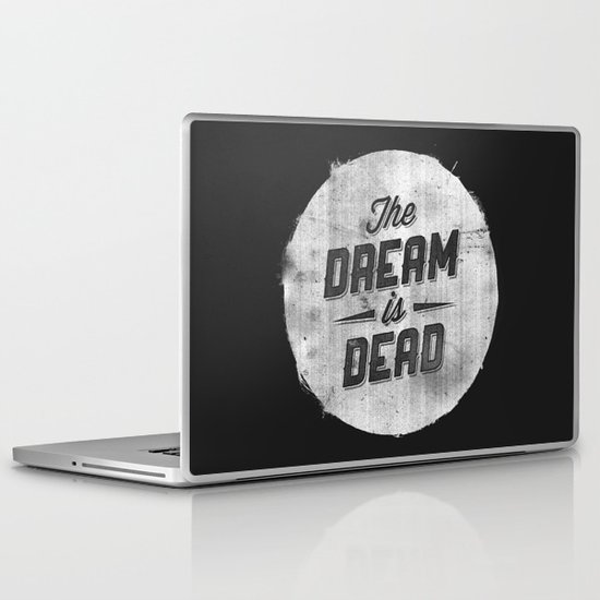The Dream Is Dead Laptop & iPad Skin