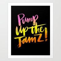 PUMP UP THE JAMZ Art Print
