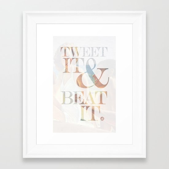 tweet it & beat it. Framed Art Print