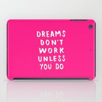 Dreams Don't Work Unless You Do - Pink & White Typography 02 iPad Case
