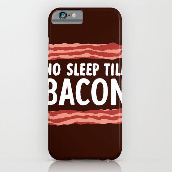No Sleep Till Bacon iPhone & iPod Case