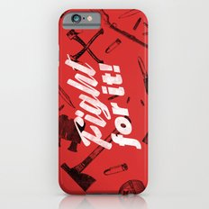 Fight For It Slim Case iPhone 6s