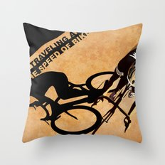 TRAVELING AT THE SPEED OF BIKE Throw Pillow