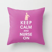Keep Calm and Nurse On (For the love of nursing) Throw Pillow