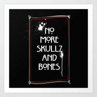 NoMoreSkullz&Bones Art Print