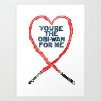 You're the Obi-Wan for Me Art Print